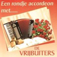 De Vrijbuiters - Een rondje accordeon met ...
