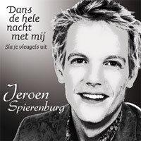 Jeroen Spierenburg - Dans de hele nacht met mij