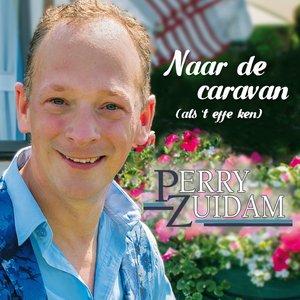 Perry Zuidam - Naar De Caravan (als 't effe ken)
