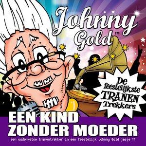 Johnny Gold - Een Kind Zonder Moeder