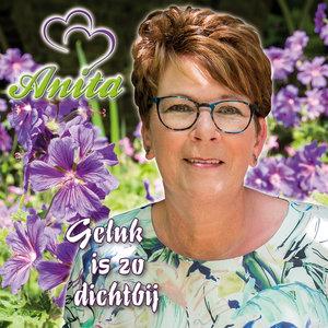 Anita - Geluk Is Zo Dichtbij